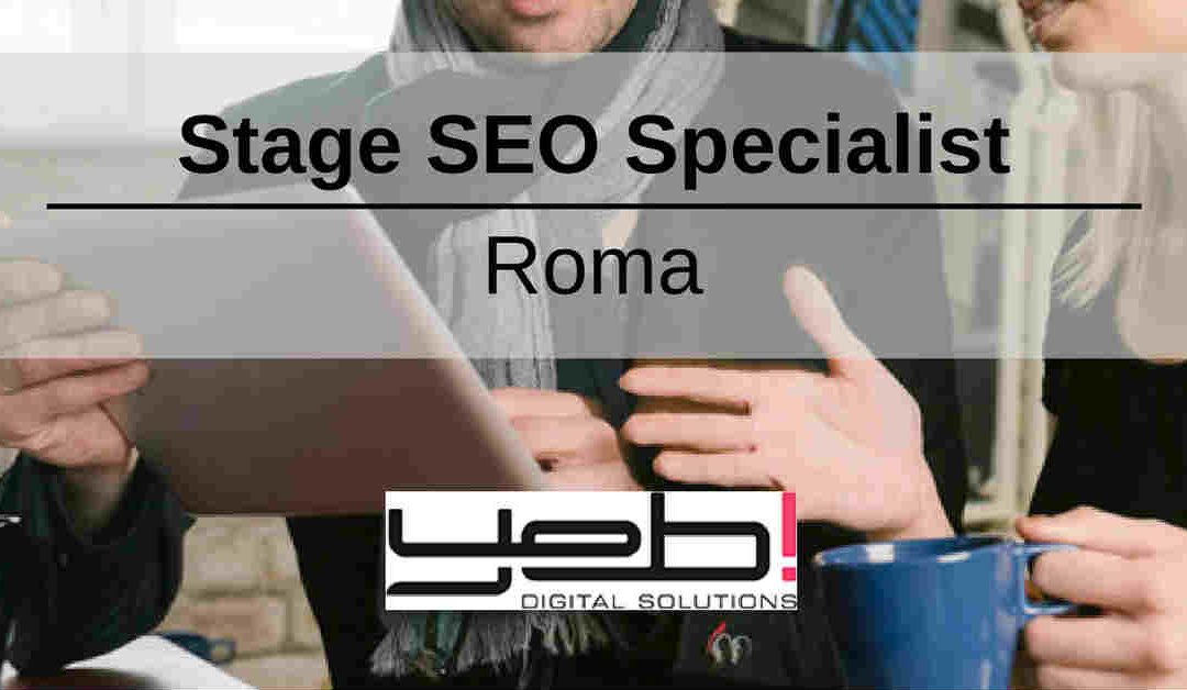 Stage SEO Specialist – Roma – Yeb! Digital Solutions