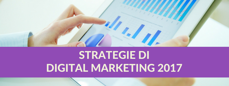 strategie di marketing digitale 2017