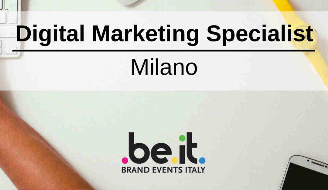 Digital Marketing Specialist – Milano – Brand Events Italy