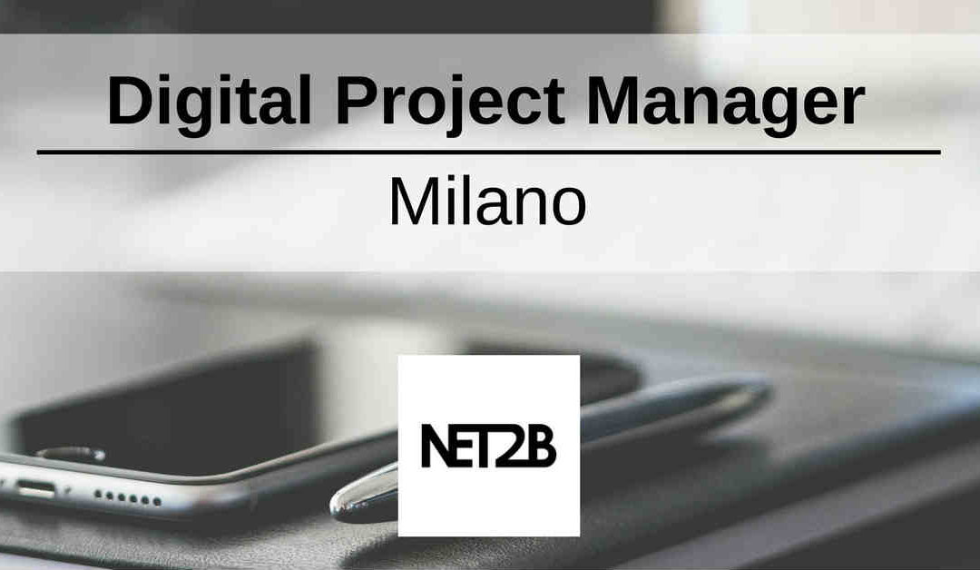 Digital Project Manager – Milano – NET2B