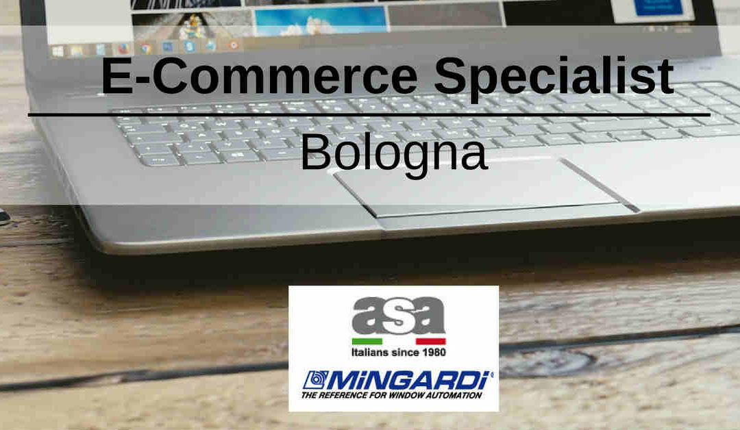 E-Commerce Specialist – Bologna – Window Automation IndustrY