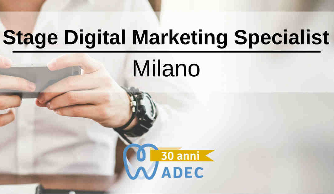 Stage Digital Marketing Specialist – Milano – Adec