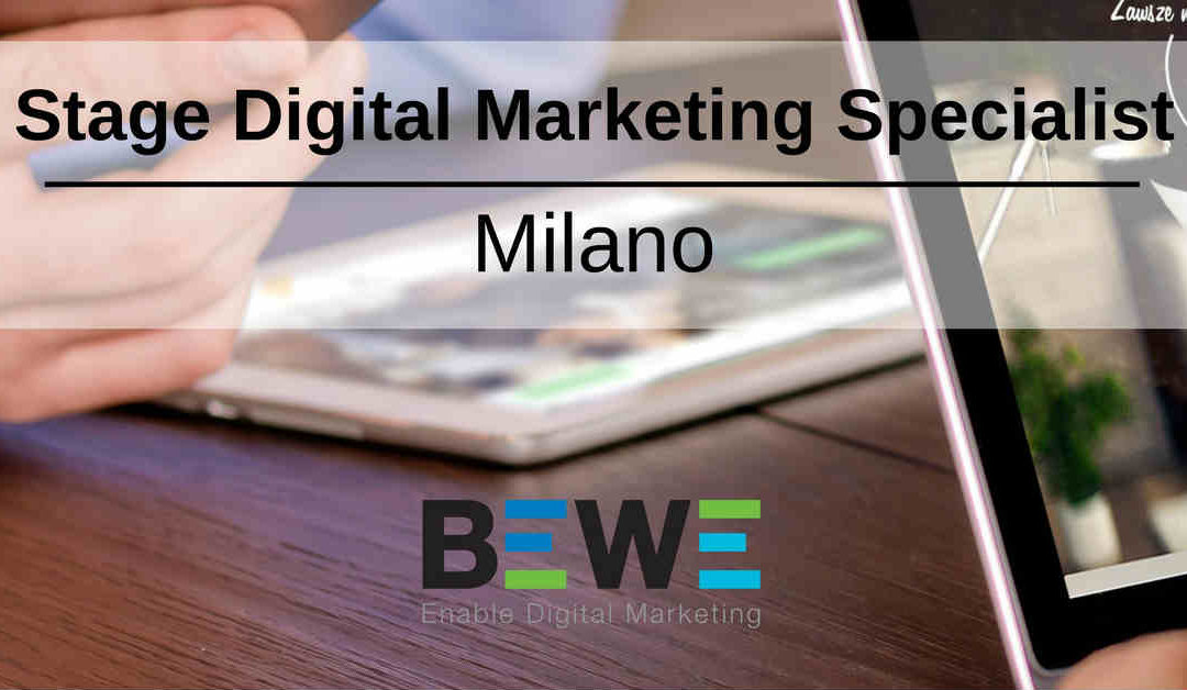 Stage Digital Marketing Specialist – Milano – BEWE