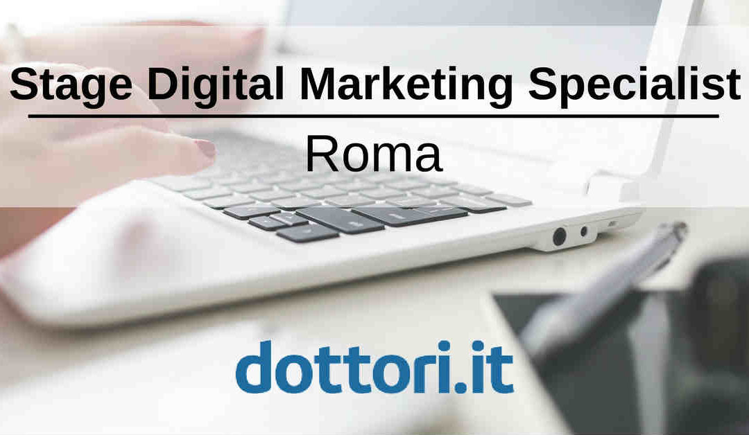 Stage Digital Marketing Specialist – Roma – Dottori.it