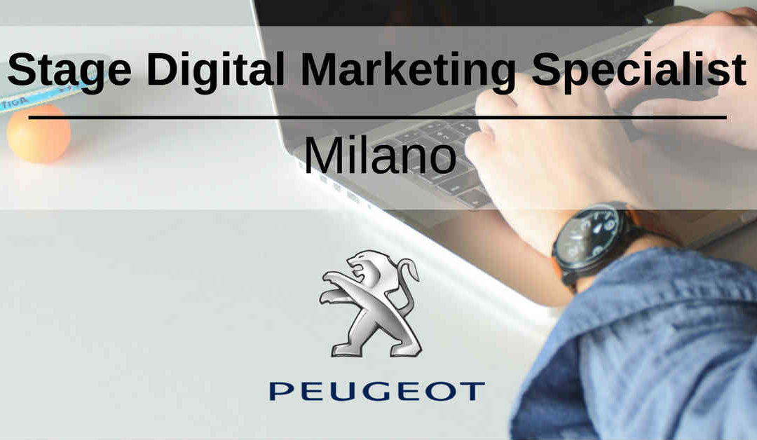 Stage Digital Marketing Specialist – Milano – Peugeot
