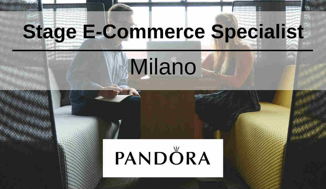 Stage E-Commerce Specialist – Milano – Pandora Jewelry
