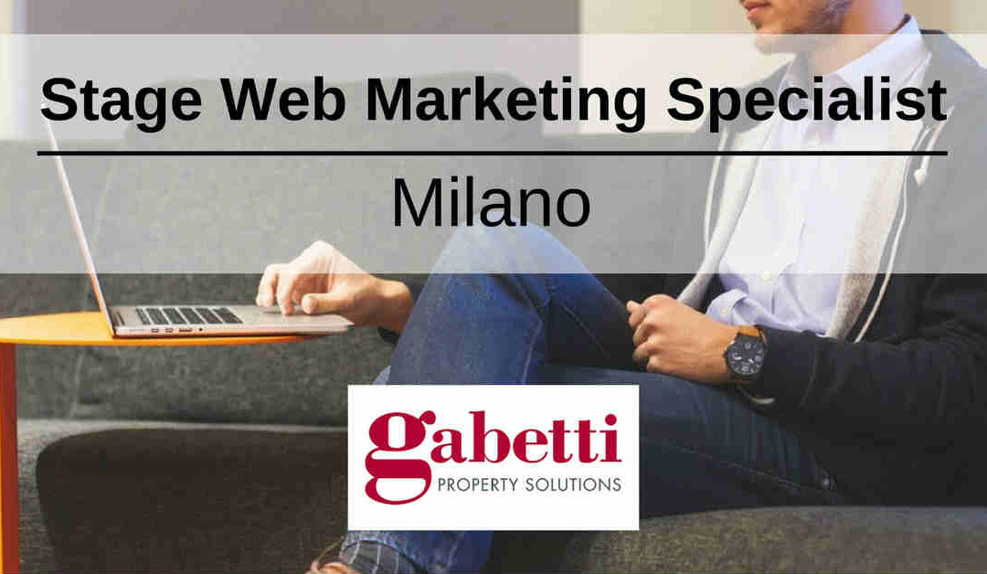 Stage Web Marketing Specialist – Milano – Gabetti Property Solutions