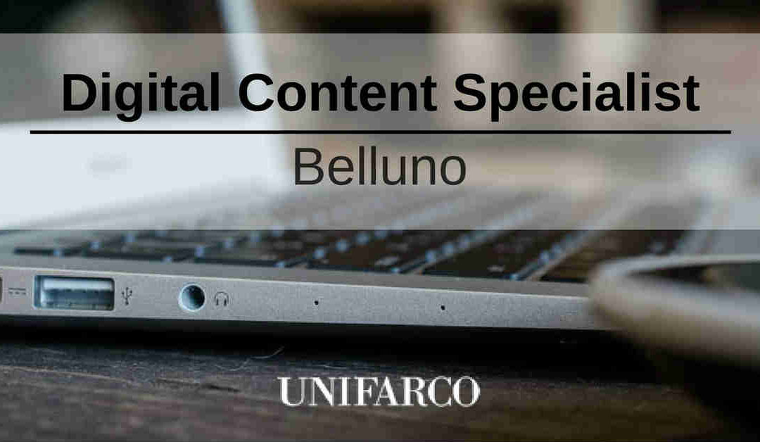 Digital Content Specialist – Belluno – Unifarco