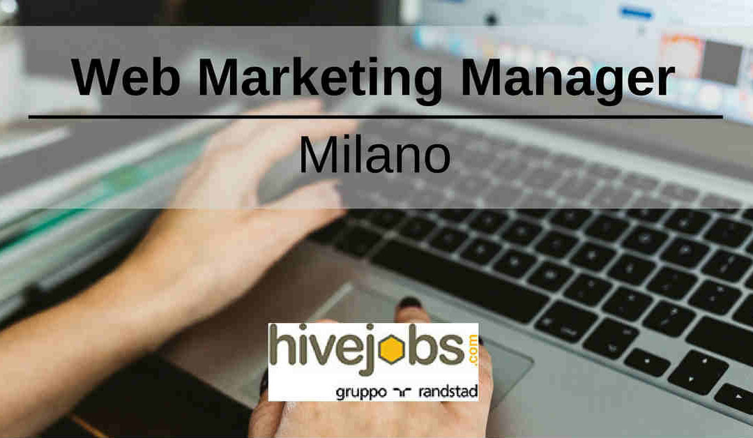 Web Marketing Manager – Milano – Hivejobs