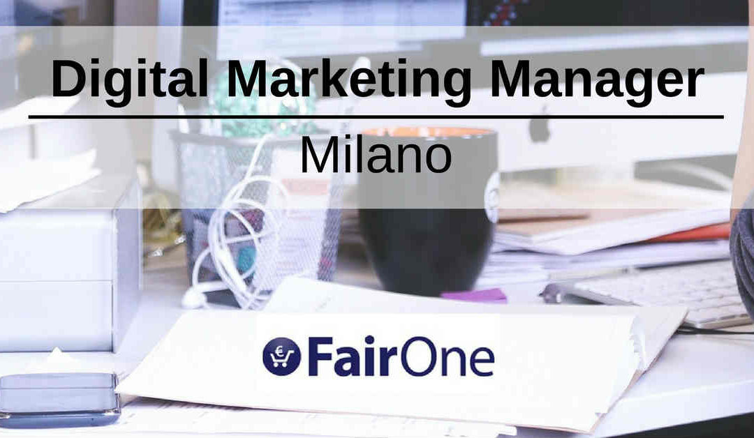 Digital Marketing Manager – Milano – FairOne