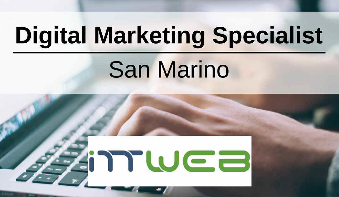 Digital Marketing Specialist – San Marino – ITTWEB