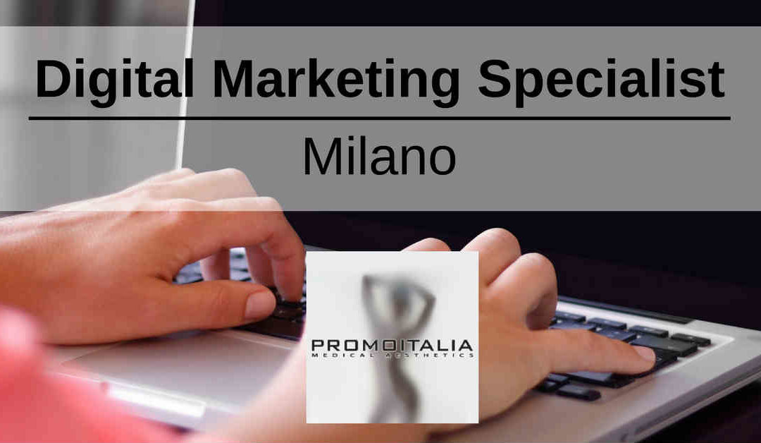 Digital Marketing Specialist – Milano – Promoitalia Group