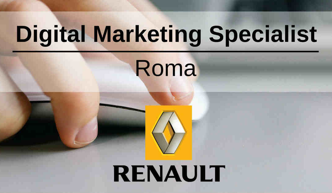 Digital Marketing Specialist – Roma – Renault Italia