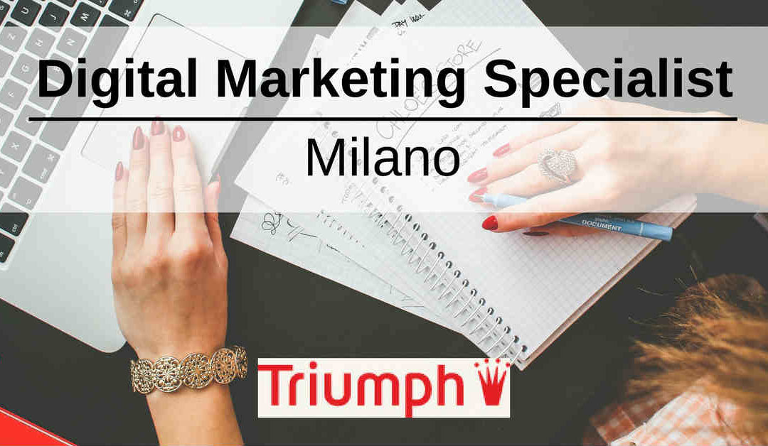 Digital Marketing Specialist – Milano – Triumph
