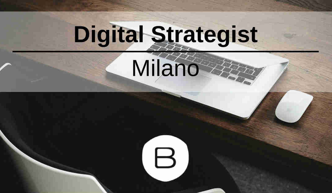 Digital Strategist – Milano – Babotel