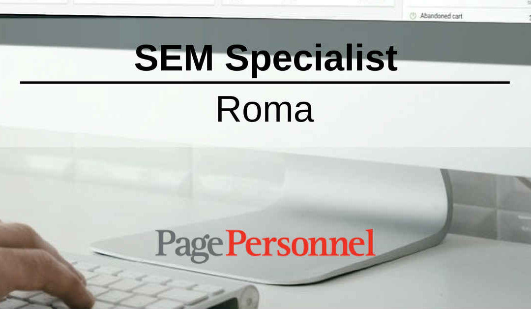 SEM Specialist – Roma – Page Personnel