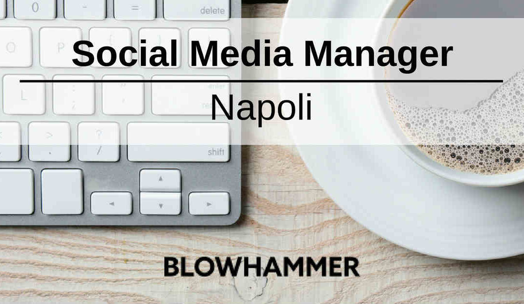 Social Media Manager – Napoli – Blowhammer