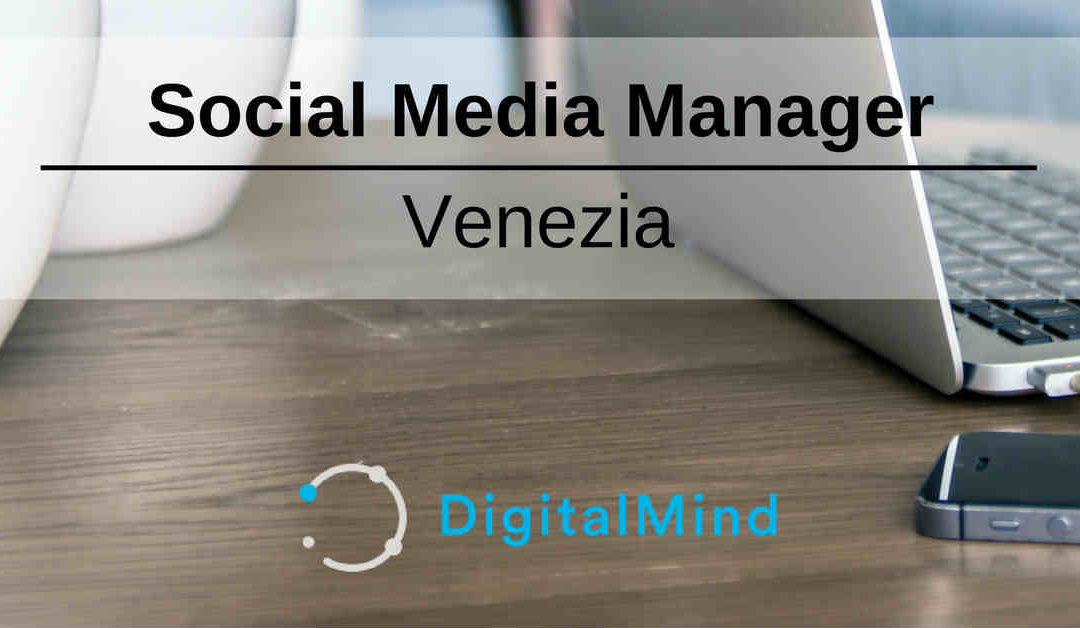 Social Media Manager – Venezia – DigitalMind