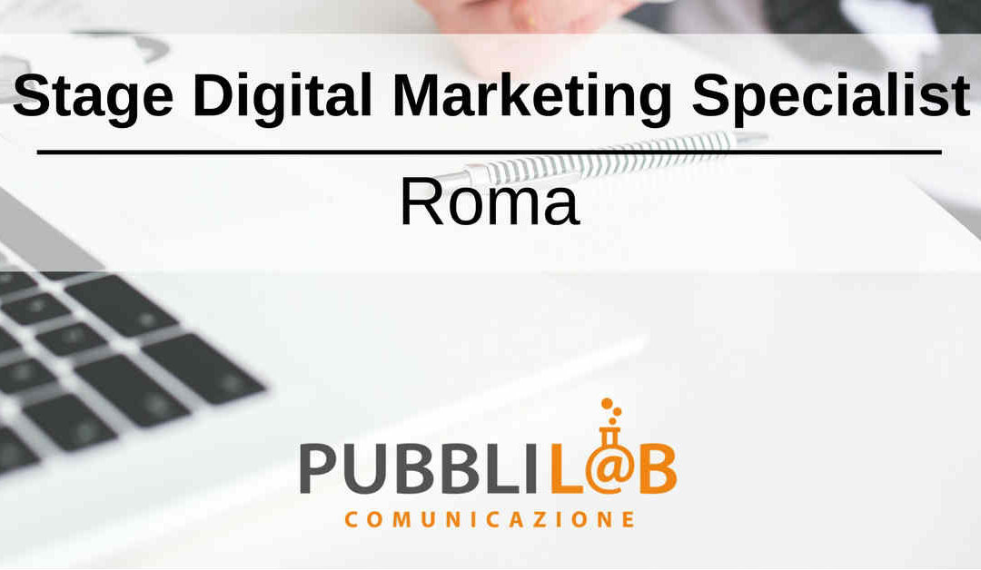 Stage Digital Marketing Specialist – Roma – PubbliLab