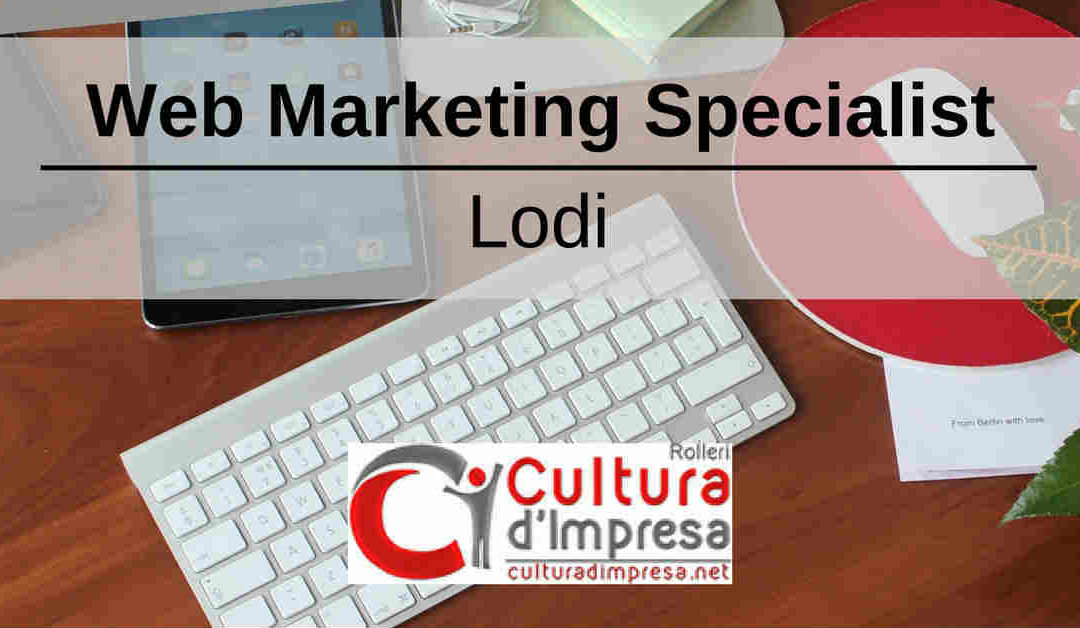 Web Marketing Specialist – Lodi – Rolleri Cultura d'Impresa