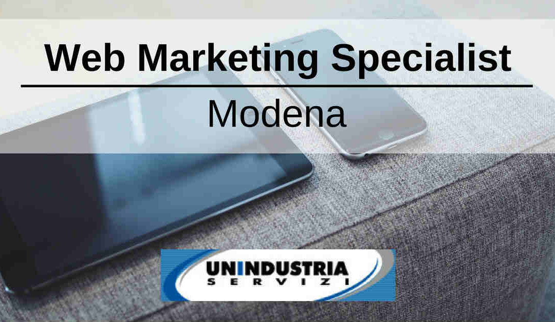 Web Marketing Specialist – Modena – Unindustria Servizi