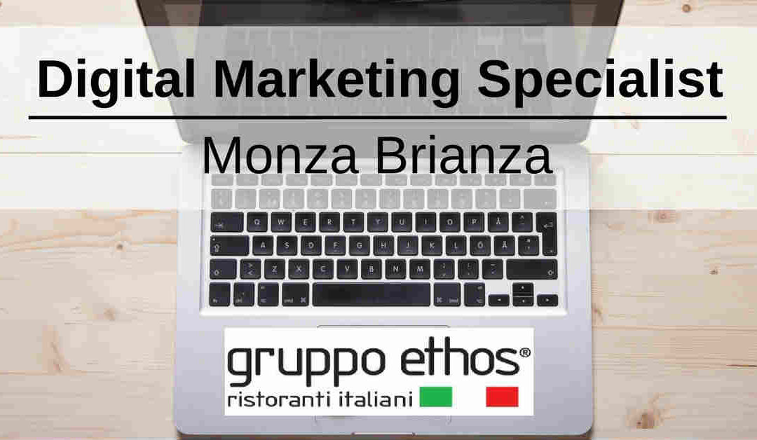 Digital Marketing Specialist – Monza Brianza – Gruppo Ethos