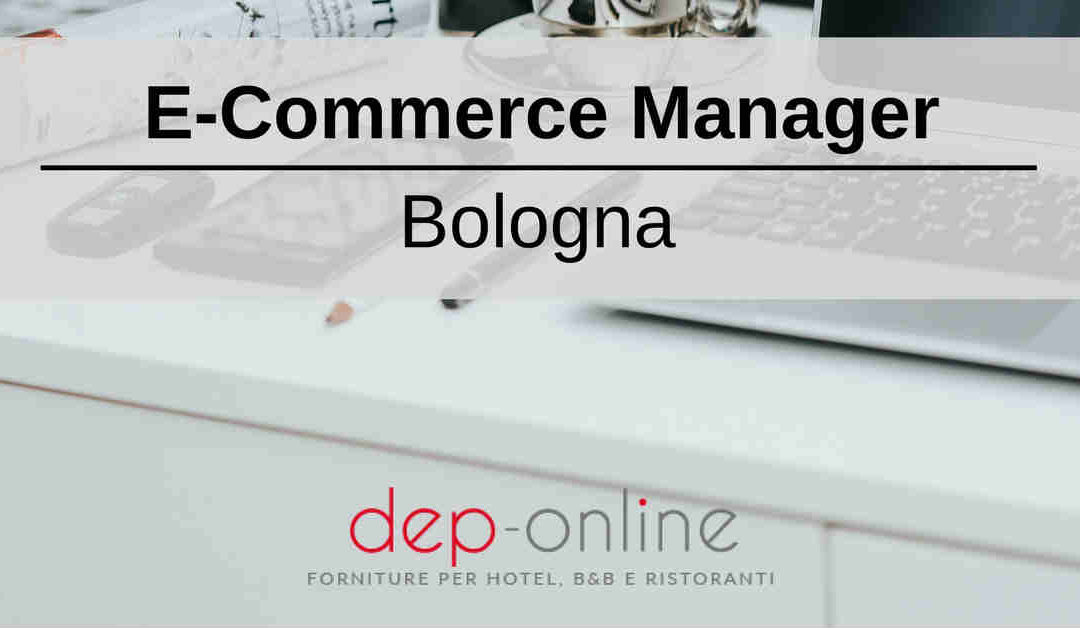 E-Commerce Manager – Bologna – Dep-Online