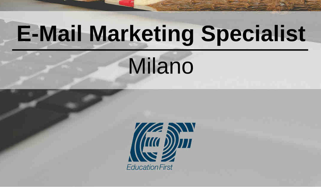 E-Mail Marketing Specialist – Milano – EF Education First