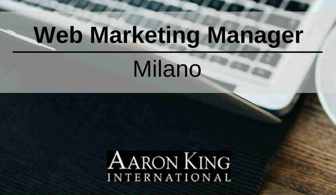 Web Marketing Manager – Milano – Aaron King International