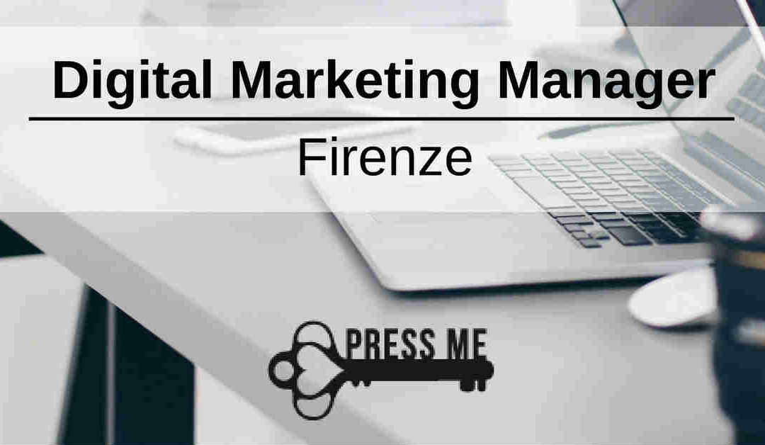 Digital Marketing Manager – Firenze – Press me