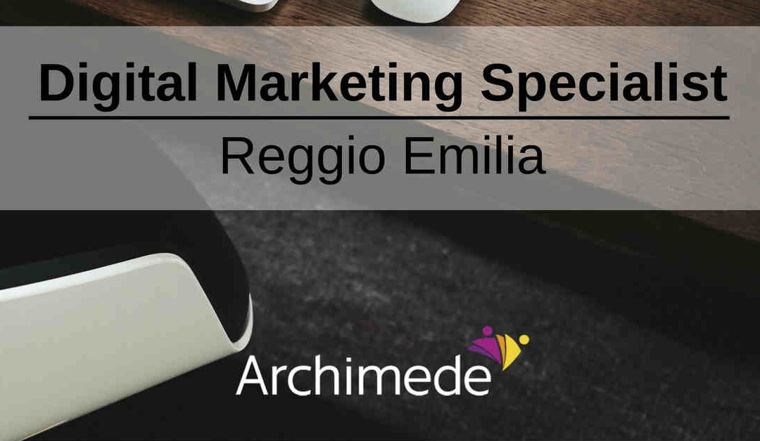Digital Marketing Specialist – Reggio Emilia – Archimede