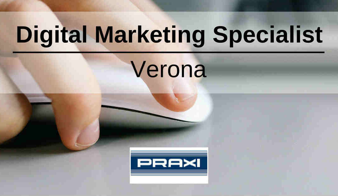 Digital Marketing Specialist – Verona – Praxi