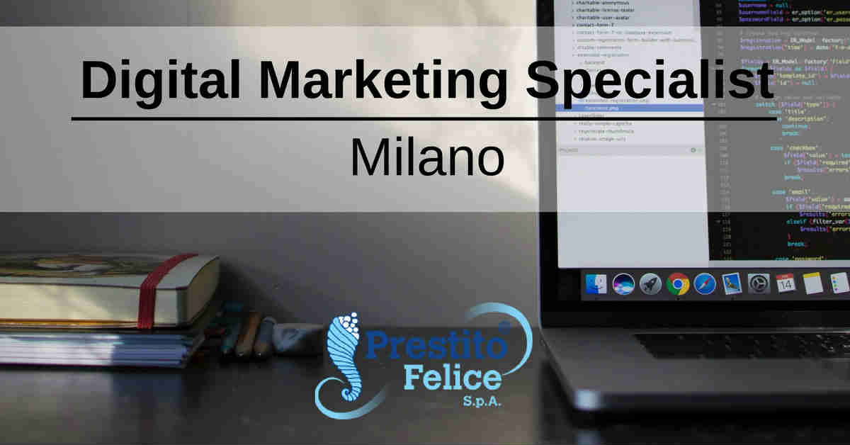 Digital Marketing Specialist  Milano  Prestito Felice. What To Put Resume In. Sample Web Developer Resume. Automatic Resume Builder. Sample Resume Without Job Experience. Sample Resume Achievements. Examples Of Resume Cover Letter. Iti Resume Format. Tips In Writing A Resume