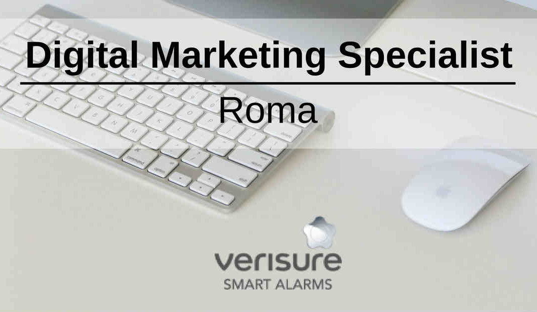 Digital Marketing Specialist – Roma – Verisure Italy