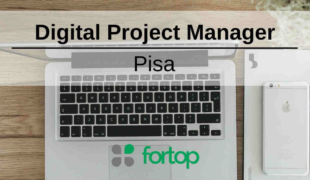 Digital Project Manager – Pisa – Fortop