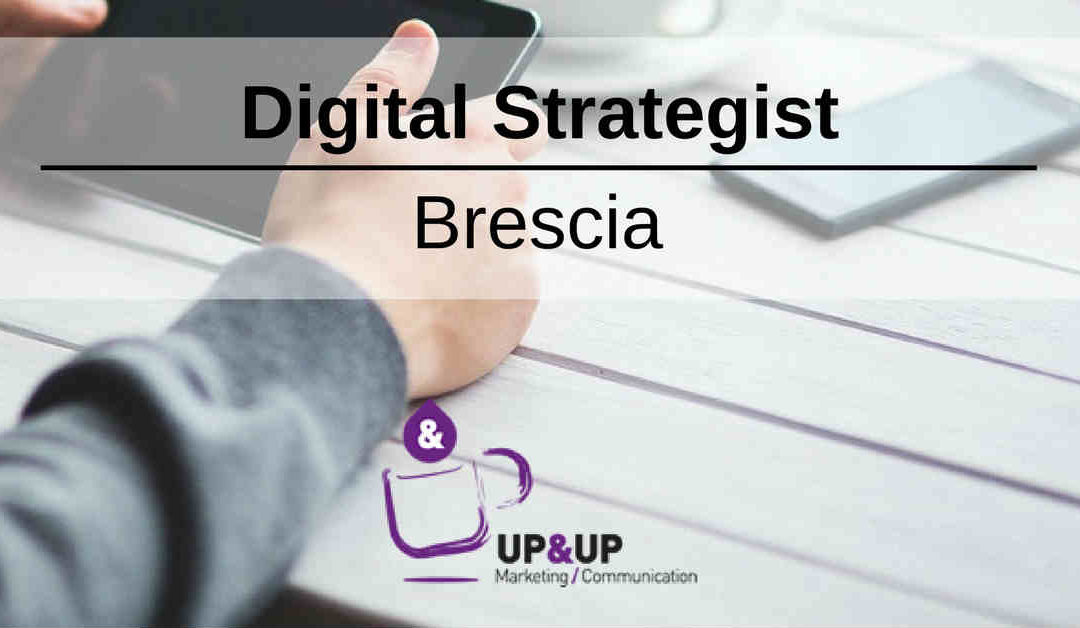 Digital Strategist – Brescia – Up&Up