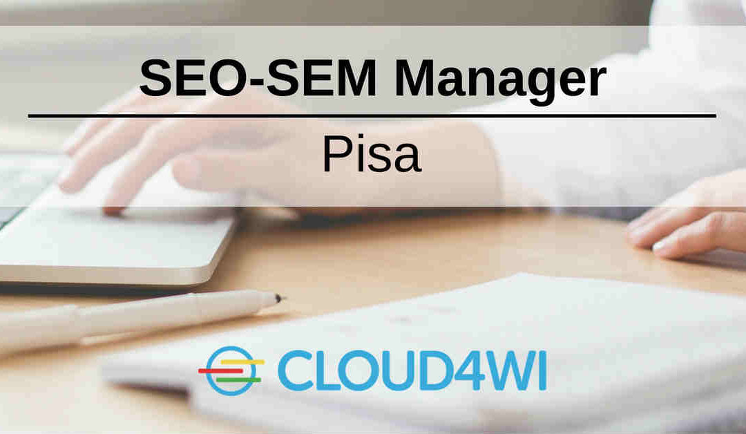 SEO-SEM Manager – Pisa – Cloud4Wi