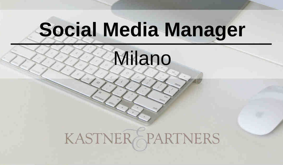 Social Media Manager – Milano – Kastner & Partners