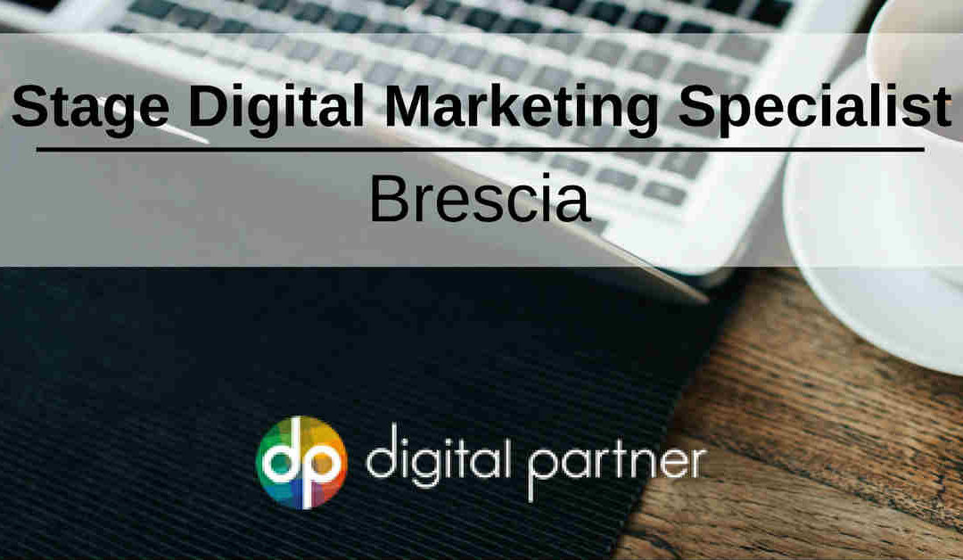 Stage Digital Marketing Specialist – Brescia – Digital Partner
