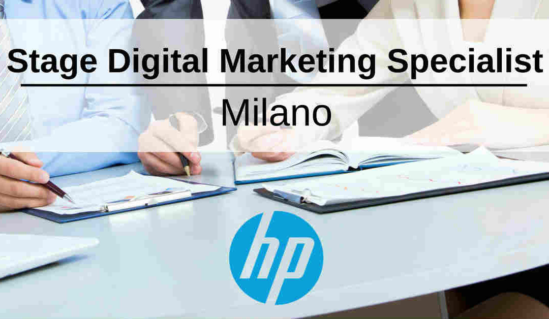Stage Digital Marketing Specialist – Milano – HP