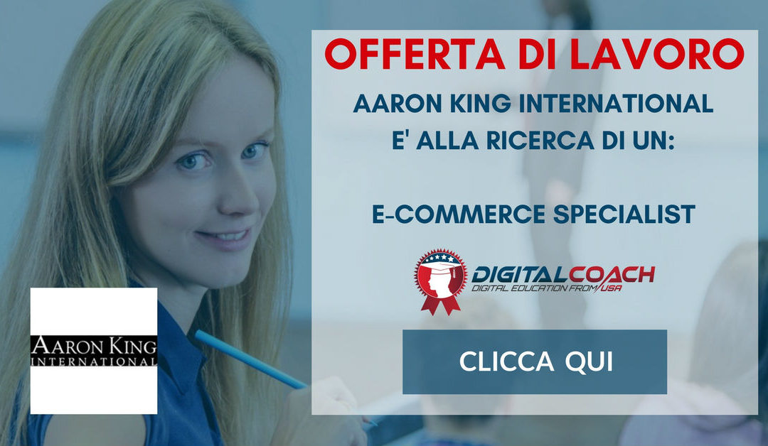 E-Commerce Specialist – Milano – Aaron King International