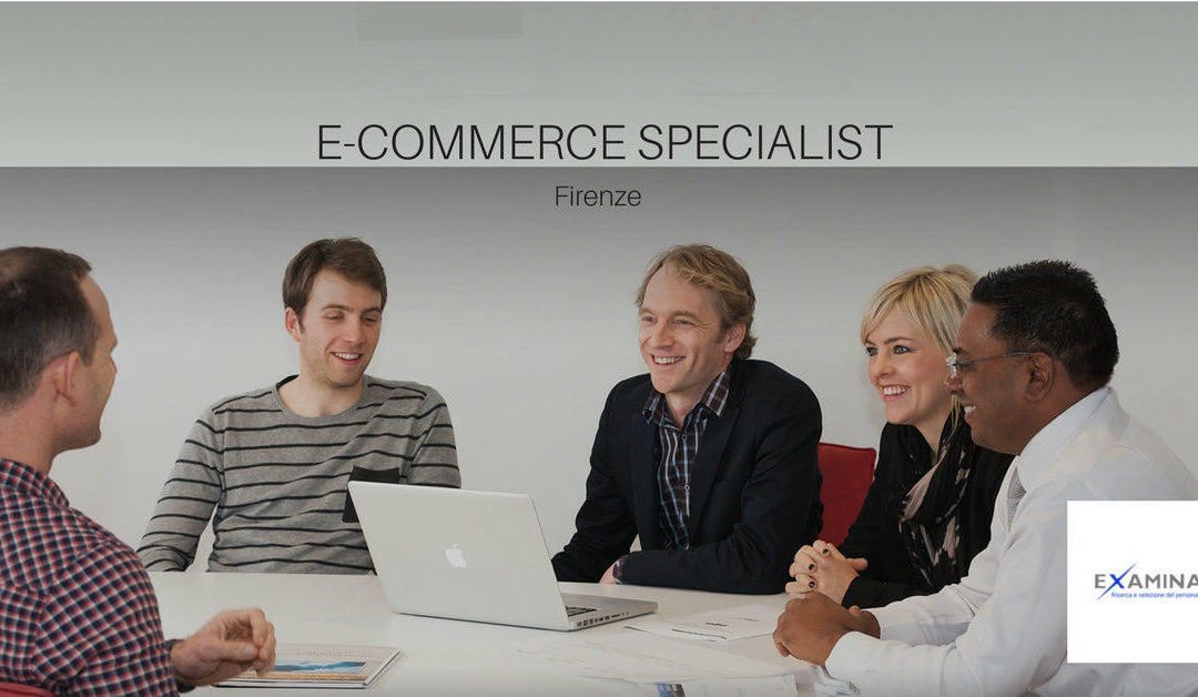 E-commerce Specialist – Firenze – Examina S.A.S.