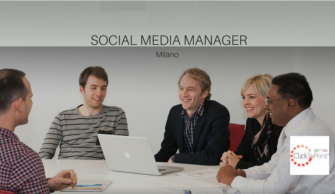 SOCIAL MEDIA MANAGER – MILANO – CLICKTOPRINT
