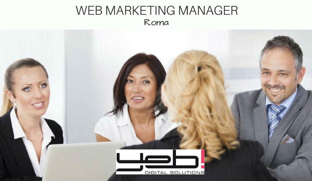Web Marketing Manager – Roma – Yeb!