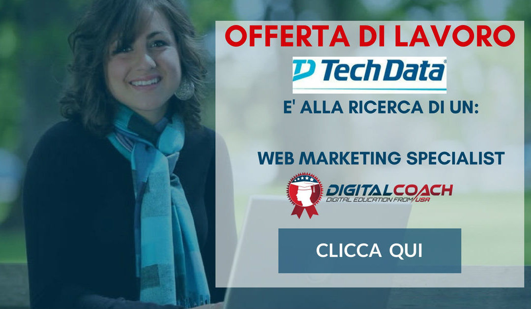 Web Marketing Specialist – Milano – Tech Data Italia