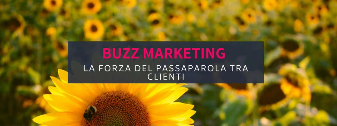 Il Buzz Marketing: la forza del passaparola tra i clienti