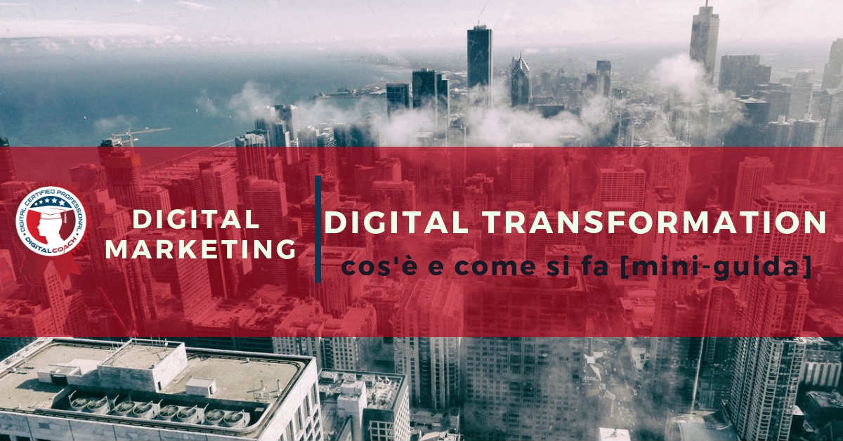 Digital Transformation: la nuova guida 2018 | Digital-Coach®