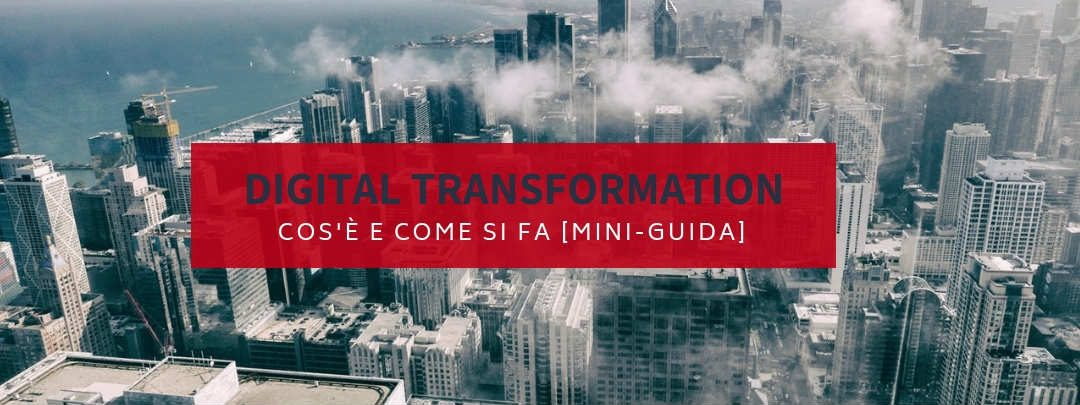 Digital Transformation: cos'è e come si fa
