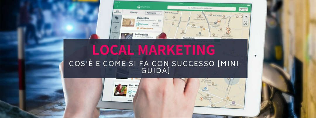 Local Marketing: cos'è e come si fa con successo
