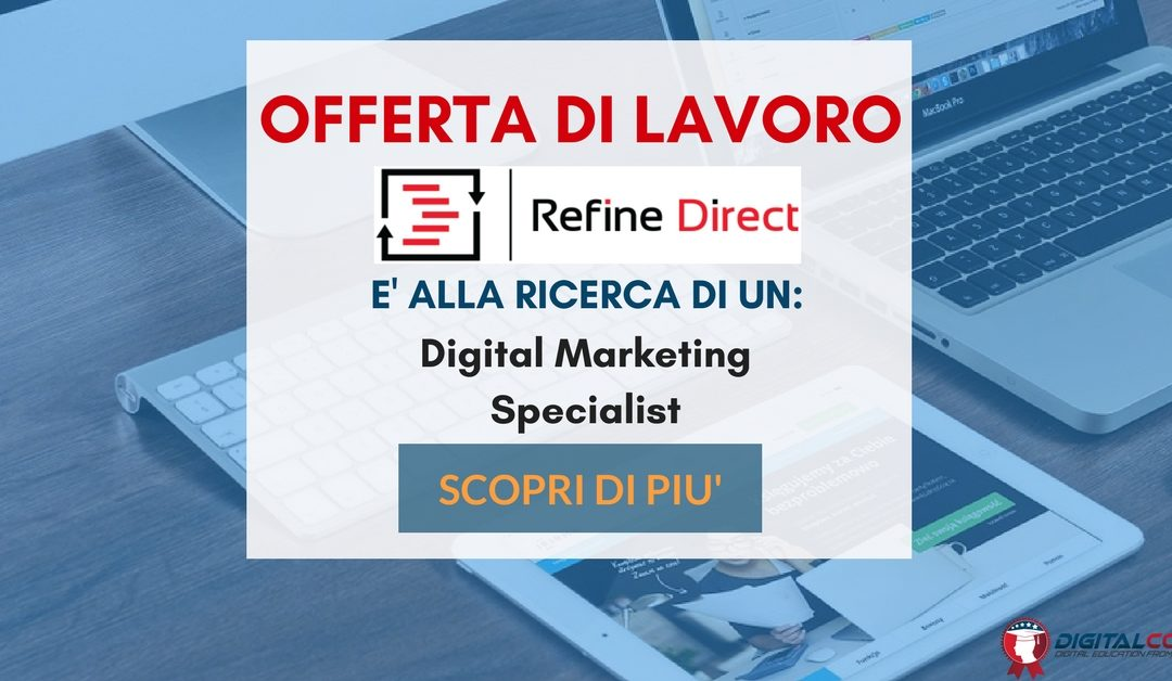 Digital Marketing Specialist – Milano – Refine Direct